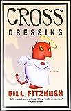Cross Dressing (0060815248) by Fitzhugh, Bill