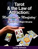Tarot and the Law of Attraction:  Meditations for Manifesting (Tarot and the Law of Attraction: Meditations for Manifesting Book 1) (English Edition)