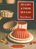 Jellies & Their Moulds (The English Kitchen)
