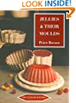 Jellies and Their Moulds (The English...