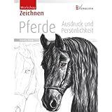 """Zeichnen - Pferde: Ausdruck und Pers�nlichkeitvon """"Nicole Zeug"""""""