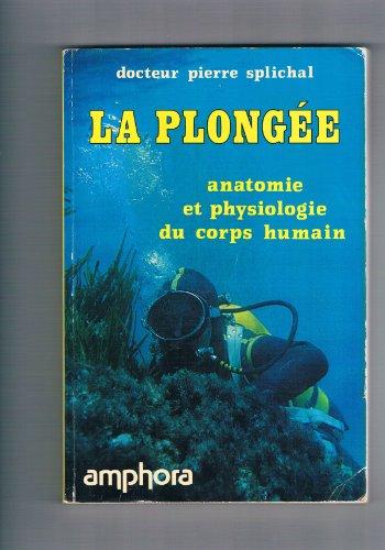 La Plongée. Anatomie et physiologie du corps humain, homo sapiens aquaticus