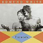 Caracole   Edmund White