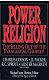 Power Religion: The Selling Out of the Evangelical Church? (0802467741) by Charles W. Colson