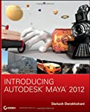 Dariush Derakhshani Introducing Autodesk Maya 2012 (Autodesk Official Training Guides)