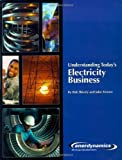 img - for Understanding Today's Electricity Business by Shively, Bob; Ferrare, John published by Enerdynamics LLC Paperback book / textbook / text book