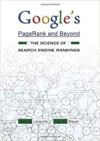 Google's PageRank and Beyond: The Science of Search Engine Rankings written by Amy N. Langville
