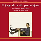 El Juego de la Vida para Mujeres (Texto Completo) [The Game of Life for Women] | [Florence Scovel Shinn]