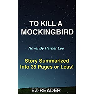 To Kill a Mockingbird: Novel By Harper Lee -- Story Shortened into 35 Pages or Less! (To Kill A Mockingbird: Story Shortened -- Book, Hardcover, Audio