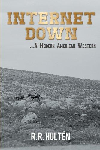 Internet Down ...a Modern American Western