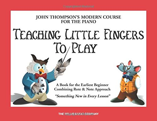Teaching-Little-Fingers-to-Play-A-Book-for-the-Earliest-Beginner-John-Thompsons-Modern-Course-for-The-Piano