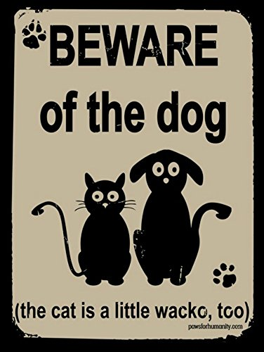 funny-dog-signs-beware-of-the-dog-the-cat-is-a-little-wacko-too-metal-12-x-16-inches-usa-made-dog-lo