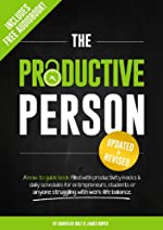 The Productive Person: A how-to guide book filled with productivity hacks & daily schedules for entrepreneurs, students or anyone struggling with work-life balance.