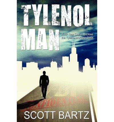 -tylenol-man-a-30-year-quest-to-close-the-tylenol-murders-case-tymurs-book-2-bartz-scott-author-oct-