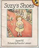 Suzy's Shoes (Picture Puffin) (0140542418) by Hill, Susan