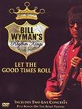 Bill Wyman : Let the good times roll