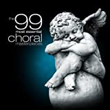 The 99 Most Essential Choral Masterpieces