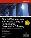 img - for Oracle Wait Interface: A Practical Guide to Performance Diagnostics & Tuning (Osborne ORACLE Press Series) book / textbook / text book