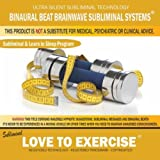 Love to Exercise: Combination of Subliminal & Learning While Sleeping Program (Positive Affirmations, Isochronic Tones & Binaural Beats)
