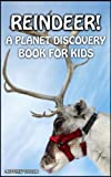 Reindeer! (Planet Discovery Books For Kids)