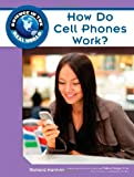 How Do Cell Phones Work? (Science in the Real World)