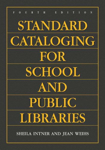 Standard Cataloging for School and Public Libraries, 4th...