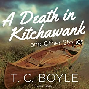 A Death in Kitchawank, and Other Stories | [T. C. Boyle]