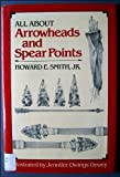 img - for All About Arrowheads and Spear Points book / textbook / text book