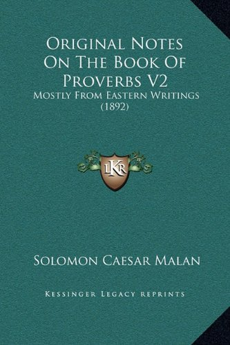 Original Notes on the Book of Proverbs V2: Mostly from Eastern Writings (1892)