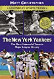 The New York Yankees: Legendary Sports Teams (Matt Christopher Legendary Sports Events) (0316011150) by Matt Christopher