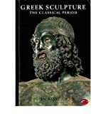 Greek Sculpture: The Classical Period, a Handbook (World of Art) (0500201986) by Boardman, John