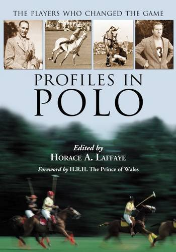 Download Profiles in Polo: The Players Who Changed the Game