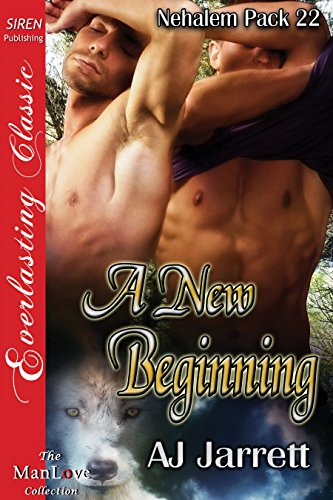 Free Pdf A New Beginning [Nehalem Pack 22] (Siren Publishing Everlasting Classic ManLove) by Siren Publishing