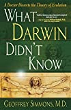 img - for What Darwin Didn't Know: A Doctor Dissects the Theory of Evolution by Geoffrey Simmons (2004-01-01) book / textbook / text book