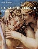 echange, troc Silvia Ginzburg - La galerie Farnèse : Les fresques des Carrache à l'ambassade de France à Rome