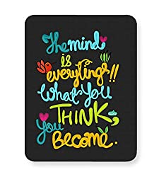 PosterGuy Mouse Pad - Mind Is Everything! Mind, Everything, Think, Become, Quotes, Buddhaquotes, Positive, Motivational, Beingpositive, Confidence, Selfboost, Encouragement