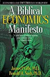 img - for A Biblical Economics Manifesto: Economics and the Christian World View book / textbook / text book