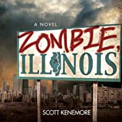 Zombie, Illinois: A Novel | [Scott Kenemore]