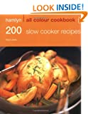 Hamlyn All Colour Cookbook 200 Slow Cooker Recipes