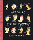 img - for By Maira Kalman Hey Willy, See the Pyramids (1st First Edition) [Library Binding] book / textbook / text book