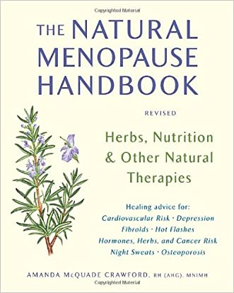 The Natural Menopause Handbook: Herbs, Nutrition, & Other Natural Therapies written by Amanda McQuade Crawford