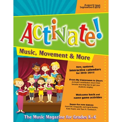 Activate Aug/Sept 10 Music, Movement and More the Music Magazine for Grades K 6