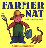 Farmer Nat: A Lift-the-Flap Book (0152001131) by Demarest, Chris L.