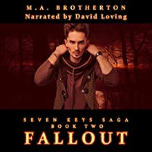 Fallout: The Seven Keys Saga, Book 2 | Livre audio Auteur(s) : M.A. Brotherton Narrateur(s) : David Loving