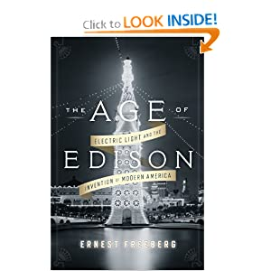 The Age of Edison: Electric Light and the Invention of Modern America (Penguin History American Life) by