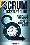 Scrum: QuickStart Guide - A Simplifie...