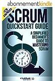Scrum: QuickStart Guide - A Simplified Beginner's Guide To Mastering Scrum (Scrum, Scrum Master, Scrum Agile) (English Edition)