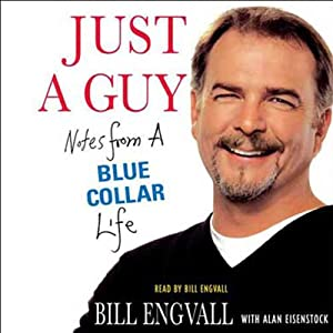 Just a Guy: Notes from a Blue Collar Life | [Bill Engvall, Alan Eisenstock]