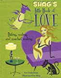 Shags Little Book of Love: Dating, Mating, and Mischief Making