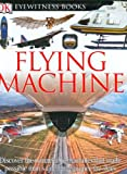 DK Eyewitness Books: Flying Machine (0756606802) by Nahum, Andrew